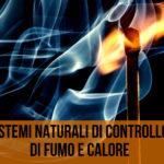 Sistemi di controllo di fumo e calore - Sistemi naturali